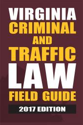 Virginia Criminal and Traffic Law Field Guide cover