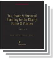 Tax, Estate & Financial Planning for the Elderly: Forms & Practice cover