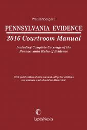 Pennsylvania Evidence 2017 Courtroom Manual cover