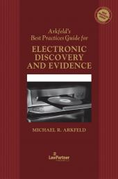 Arkfeld's Best Practices Guide for Electronic Discovery and Evidence, '16-'17 Ed. cover