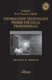 Arkfeld's Best Practices Guide: Information Technology Primer for Legal Professionals, '16-'17 Edition cover
