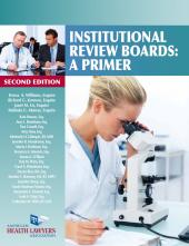 AHLA Institutional Review Boards: A Primer, Second Edition (AHLA Members) cover