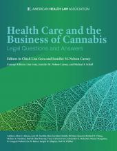 Health Care and the Business of Cannabis: Legal Questions and Answers (Non-Members) cover