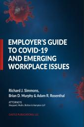 Employer's Guide To COVID-19 and Emerging Workplace Issues cover
