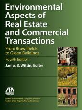 Environmental Aspects of Real Estate and Commercial Transactions: From Brownfields to Green Buildings cover