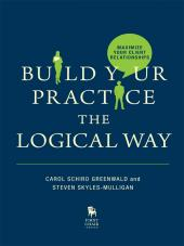 Build Your Practice the Logical Way cover