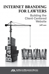 Internet Branding for Lawyers: Building the Client-Centered Website cover