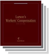 Larson's Workers'  Compensation, Desk Edition cover