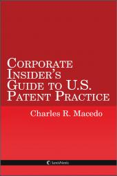 Corporate Insider's Guide to U.S. Patent Practice cover
