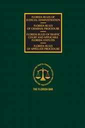 Florida Criminal, Traffic Court, Appellate Rules of Procedure, and Rules of Judicial Administration, 2017 Edition cover