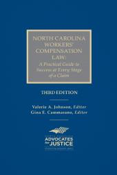 North Carolina Workers' Compensation Law: A Practical Guide to Success at Every Stage of a Claim cover