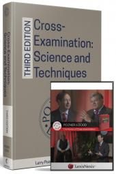 Cross-Examination: Science and Techniques, Third Edition; and Pozner and Dodd, The Masters of Cross-Examinaton DVD (Bundle) cover