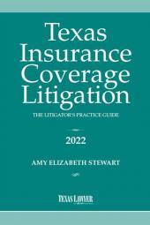 Texas Insurance Coverage Litigation: The Litigator's Practice Guide cover
