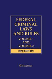 Federal Criminal Laws and Rules: Volume 1 and Volume 2