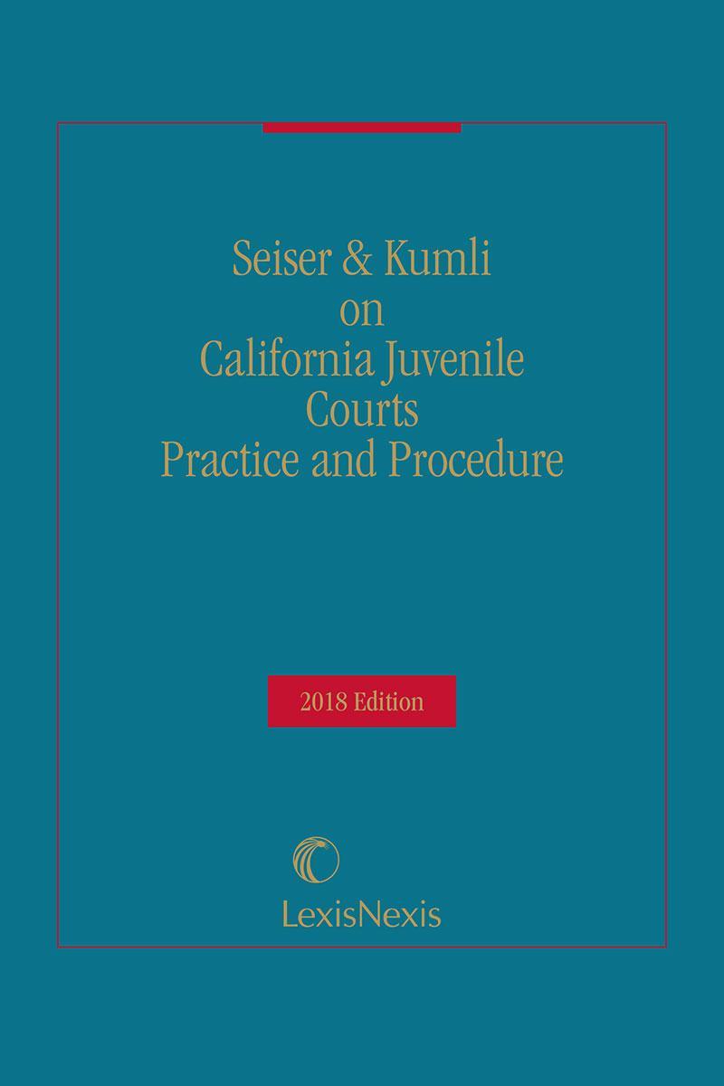 California Juvenile Courts Practice and Procedure