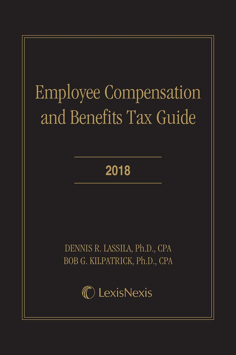 Employee Compensation and Benefits Tax Guide, 2018 Edition