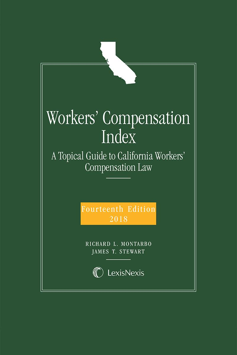 Workers' Compensation Index, A Topical Guide to California Workers' Compensation Law
