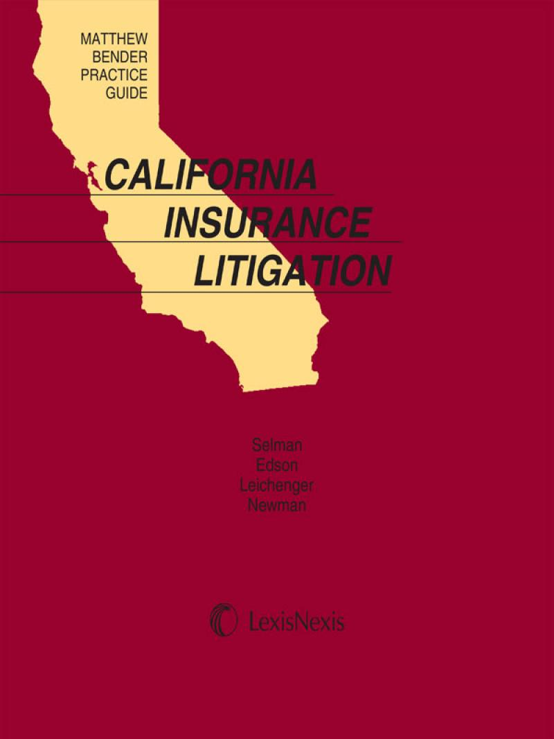 Matthew Bender Practice Guide: California Insurance Litigation