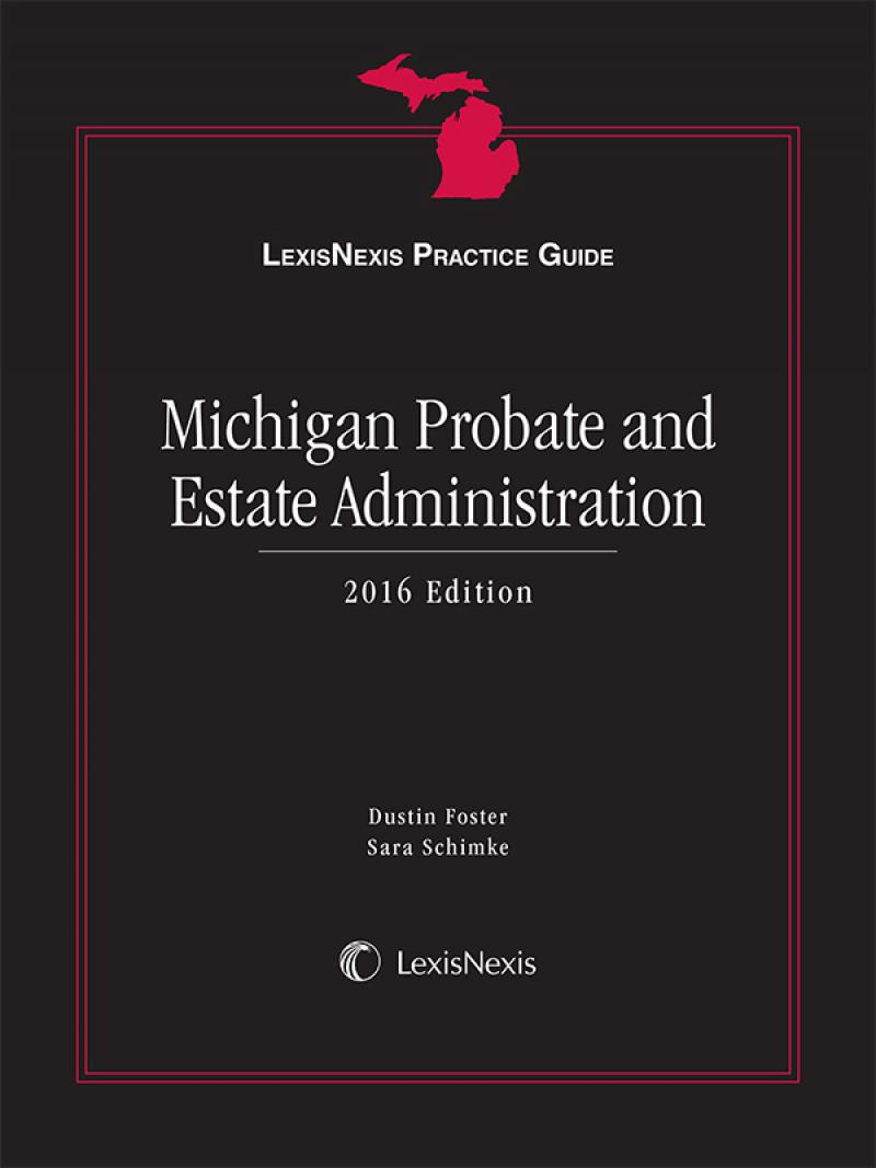 LexisNexis Practice Guide: Michigan Probate and Estate Administration
