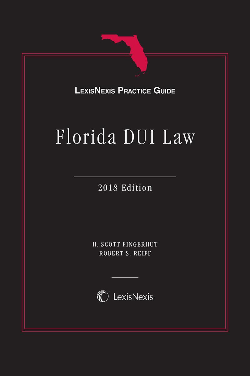 LexisNexis Practice Guide: Florida DUI Law
