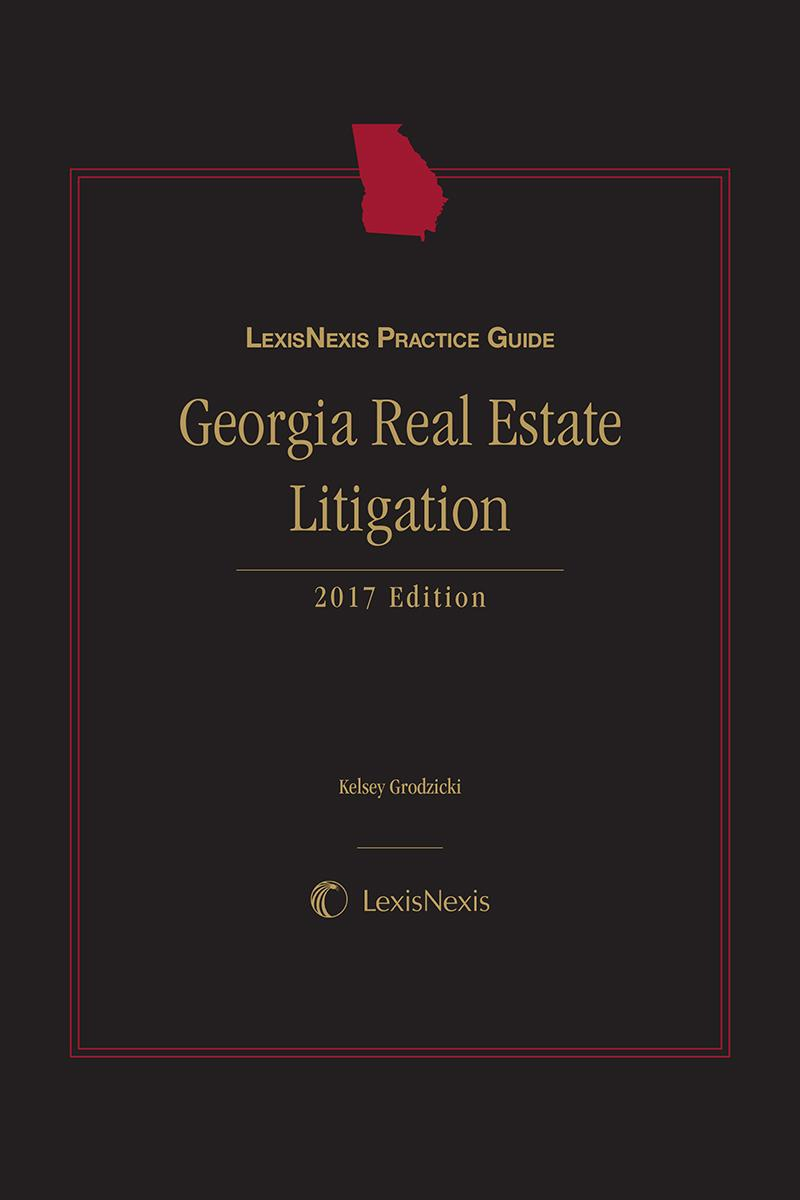 LexisNexis Practice Guide: Georgia Real Estate Litigation
