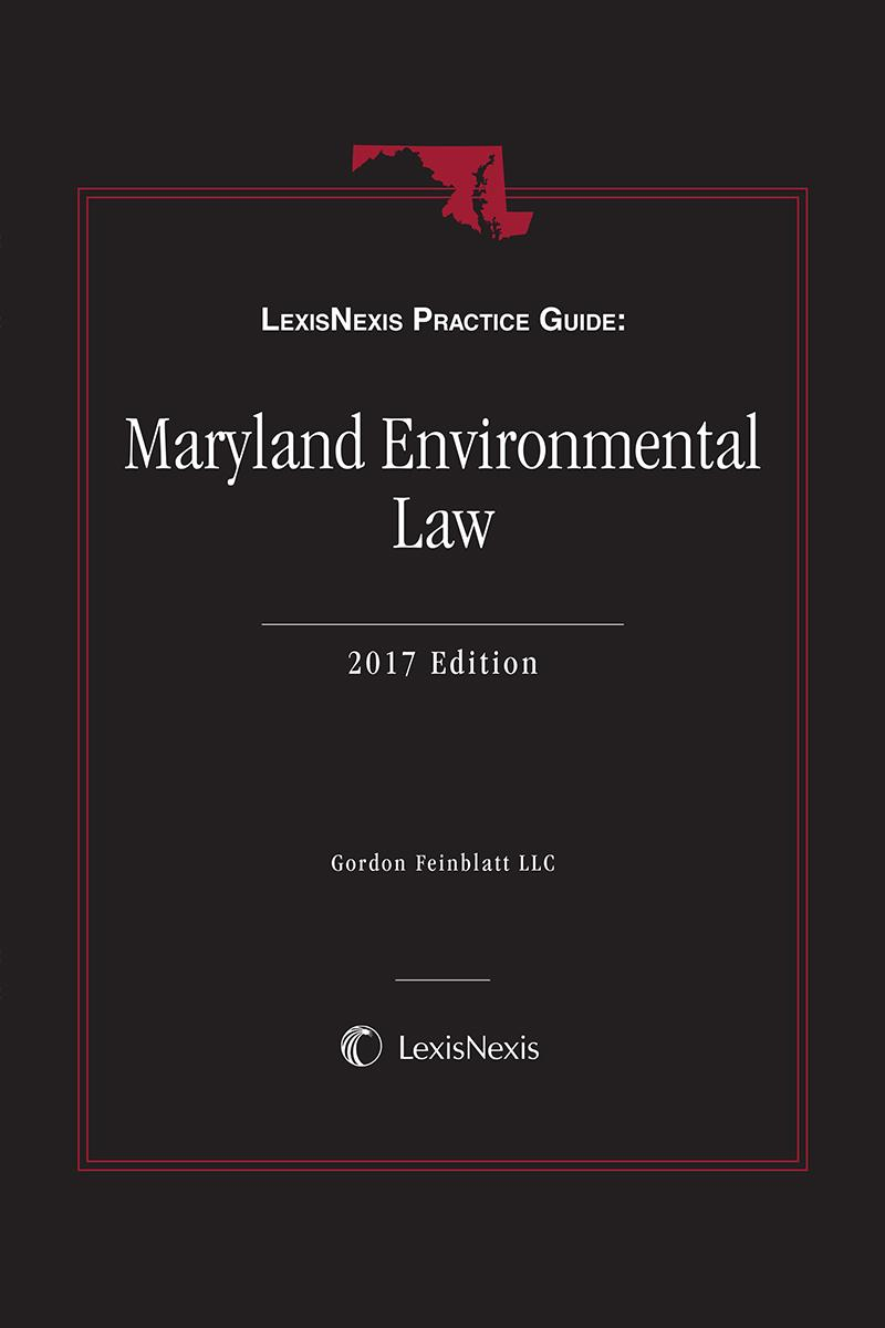 LexisNexis Practice Guide: Maryland Environmental Law