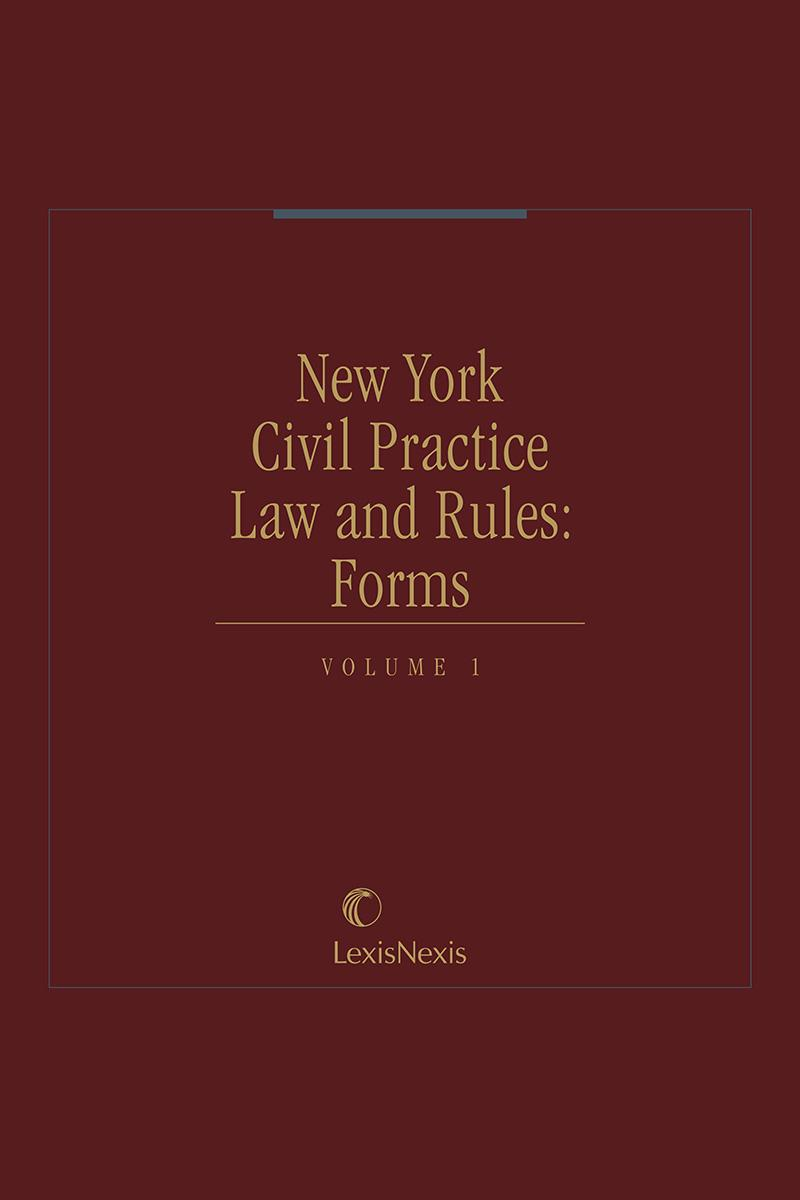 New York Civil Practice Law and Rules: Forms