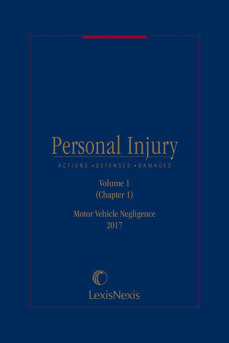 Personal Injury: Actions, Defenses, and Damages – Motor Vehicle Negligence