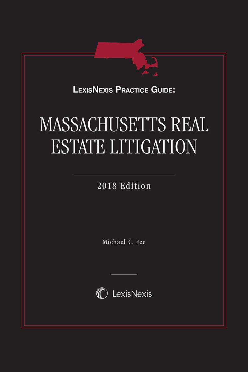 LexisNexis Practice Guide: Massachusetts Real Estate Litigation