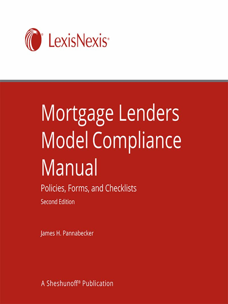 Mortgage Lenders Model Compliance Manual: Policies, Forms, And Checklists