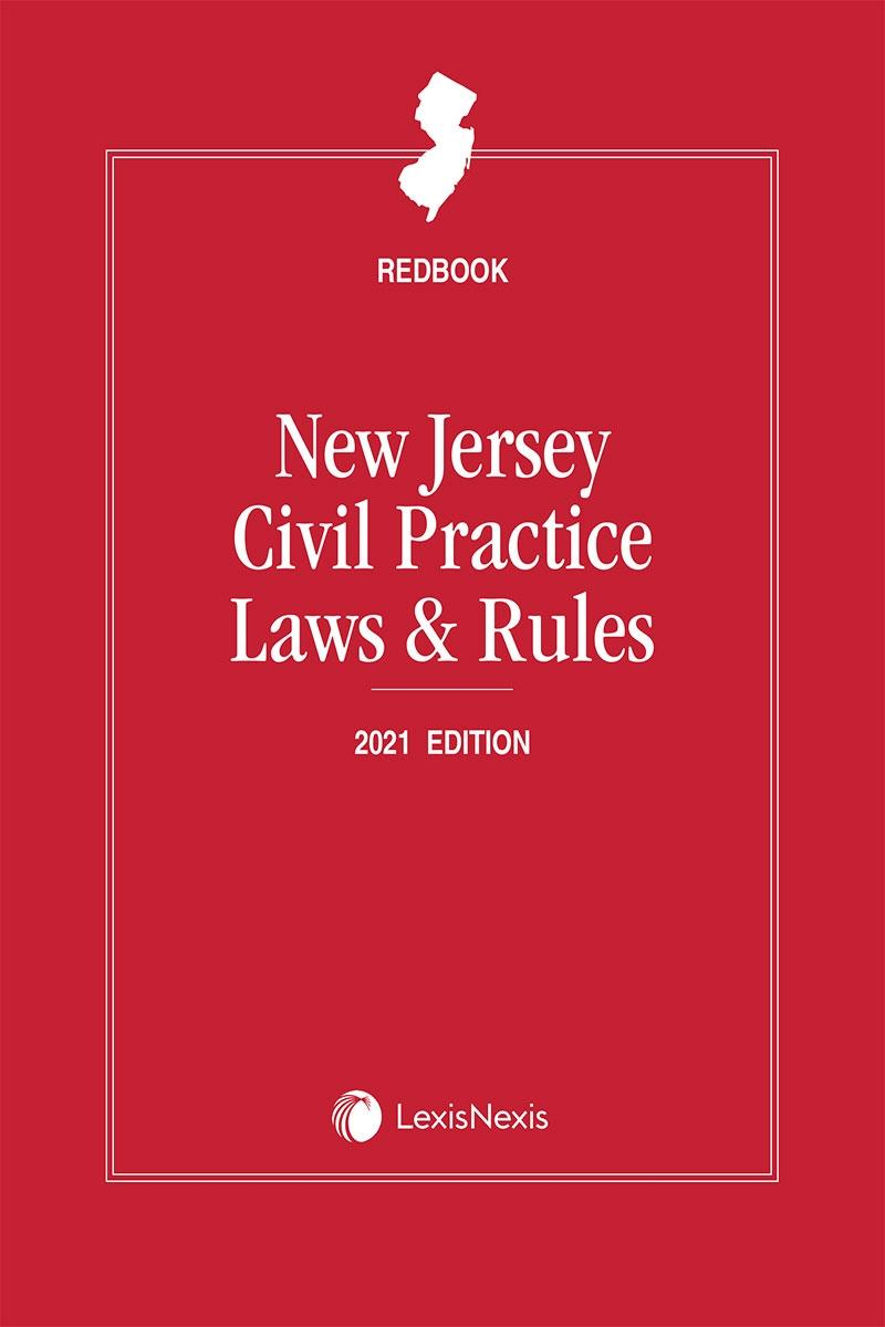 New Jersey Civil Practice Laws and Rules: Redbook