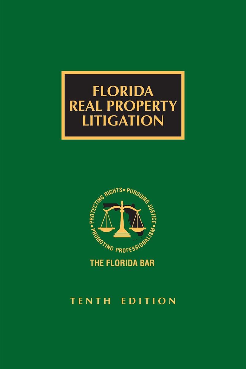 Florida Real Property Litigation, 10th Edition