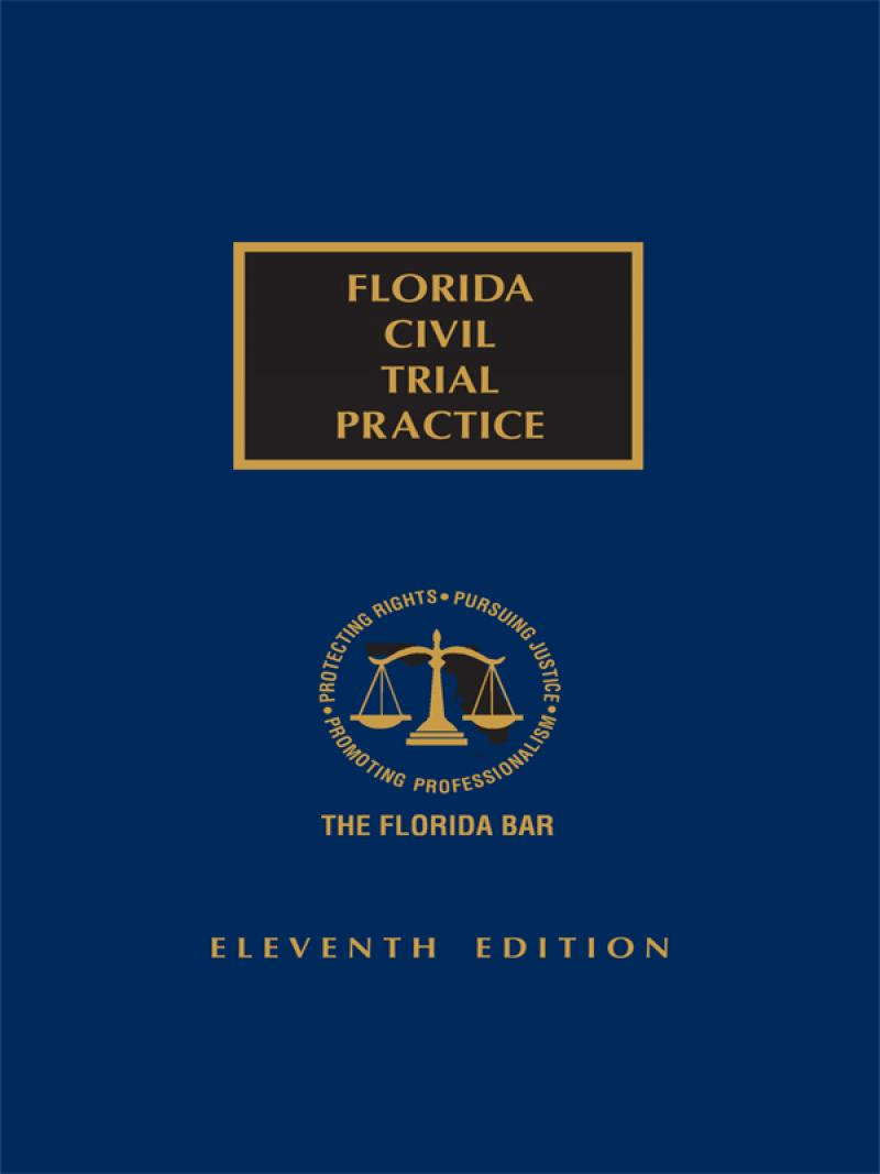 Florida Civil Trial Practice, 11th Edition