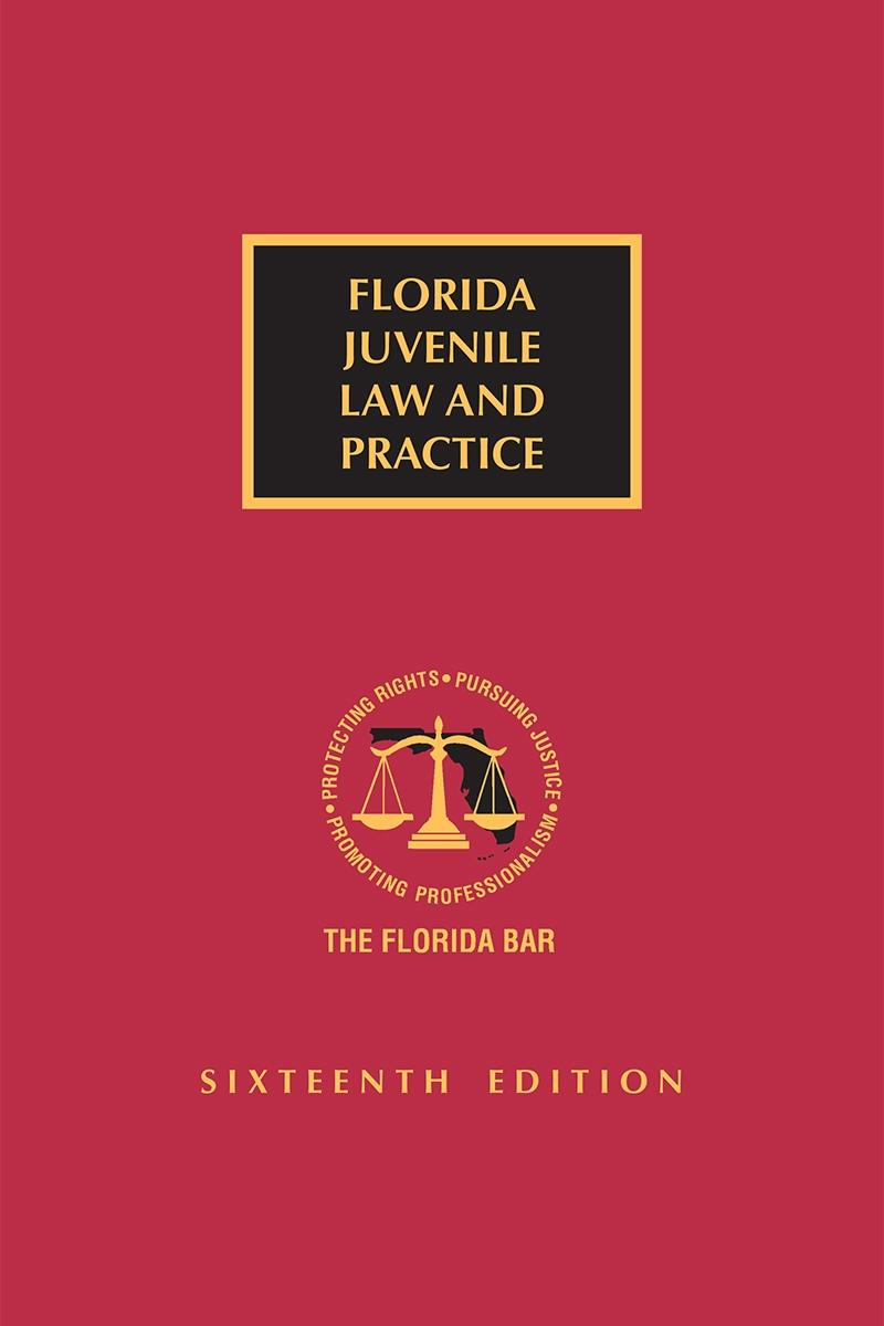 Florida Juvenile Law and Practice, Sixteenth Edition
