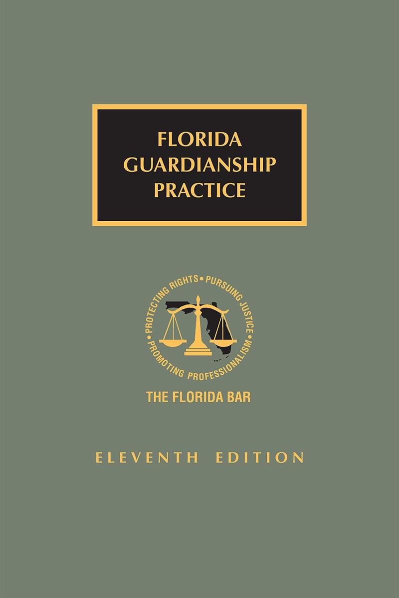 Florida Guardianship Practice, 11th Edition