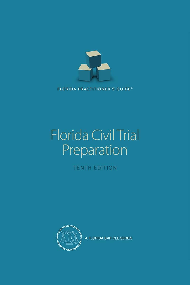 Florida Practitioner's Guide: Civil Trial Preparation