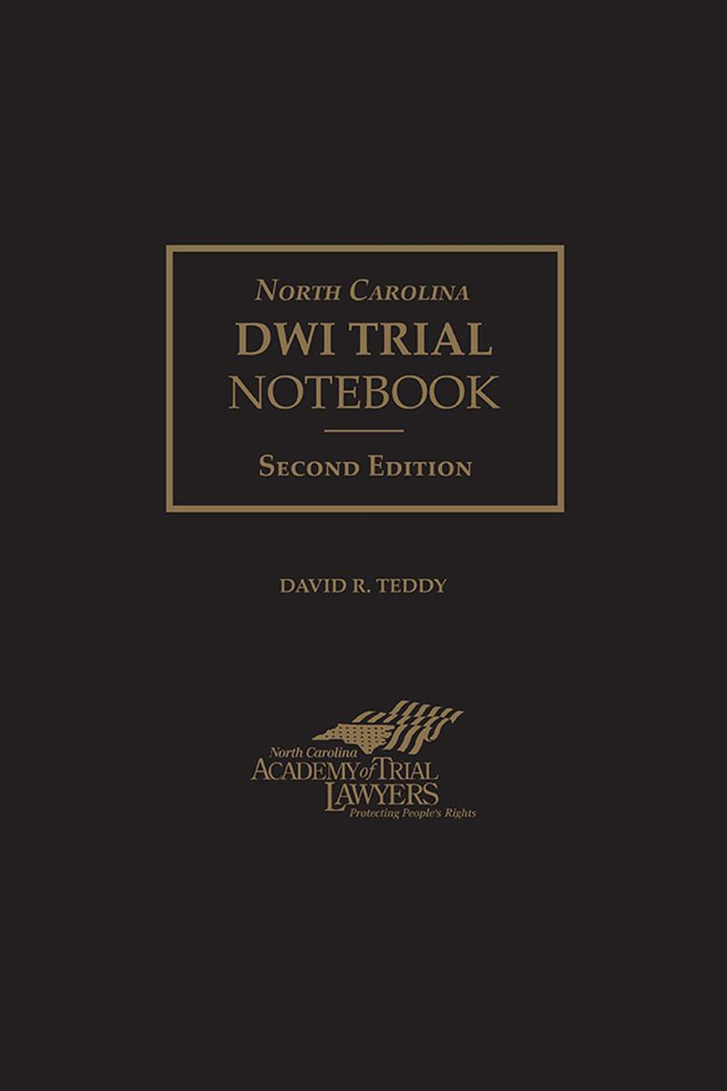 Teddy's North Carolina DWI Trial Notebook=