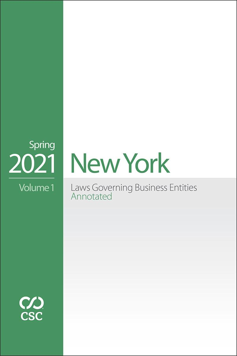 New York Laws Governing Business Entities Annotated, Spring 2021 Edition