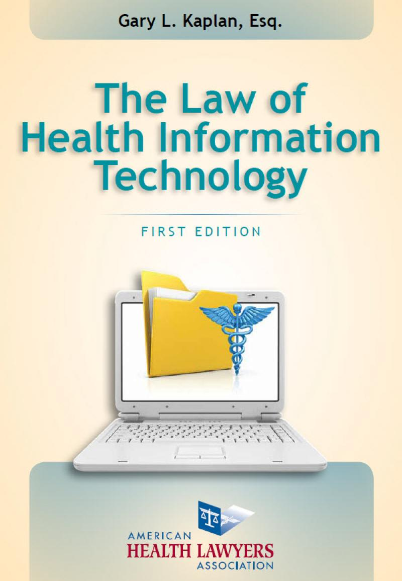 healthcare law and information technology Management issue 9:  and security of patient information, encourage health care  guidance on information technology security standards and best.