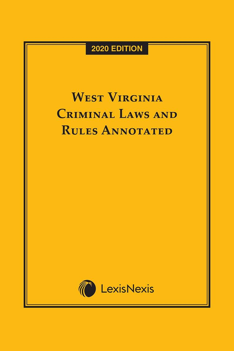 West Virginia Criminal Laws and Rules Annotated