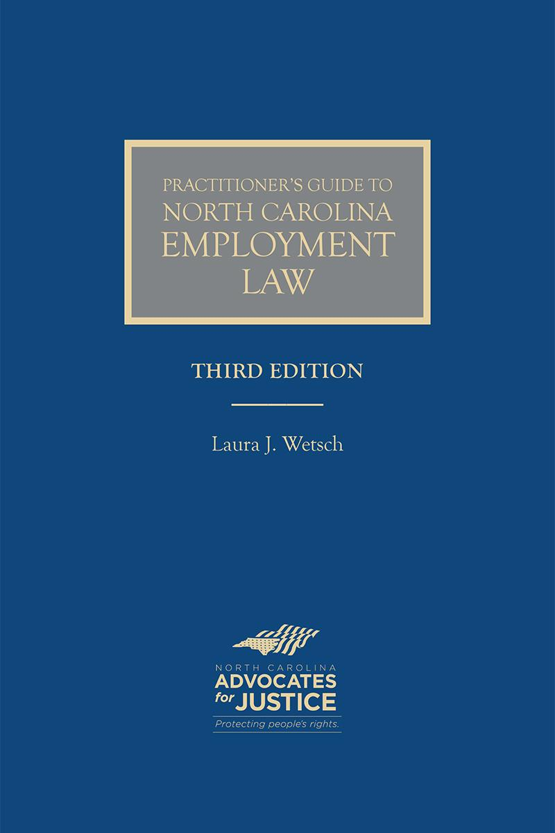 Practitioner's Guide to North Carolina Employment Law