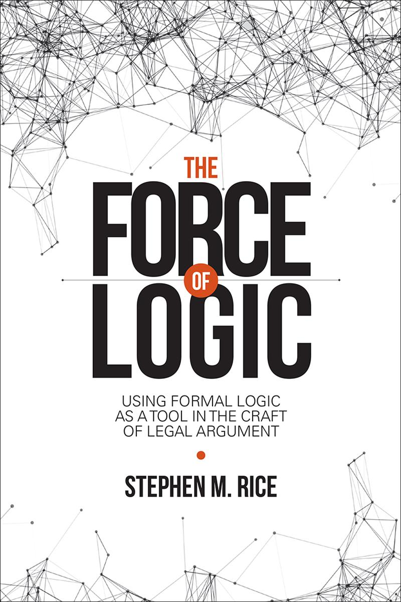 The force of logic using formal logic as a tool in the for The craft of argument