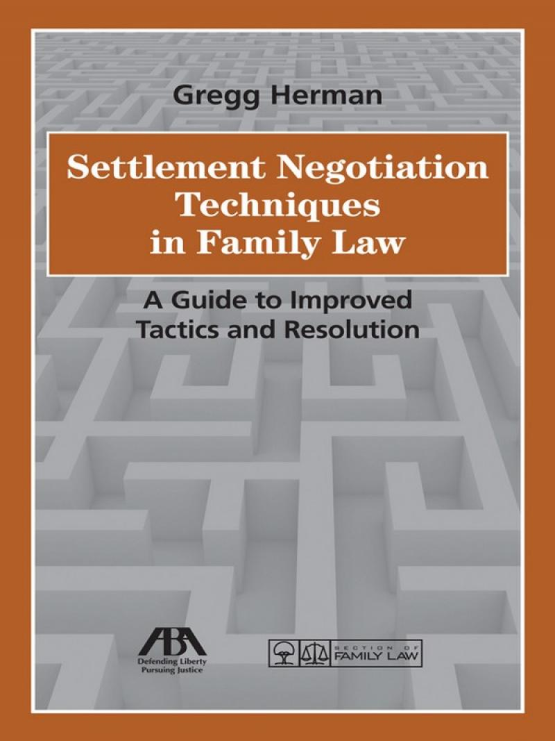 Settlement Negotiation Techniques in Family Law: A Guide to