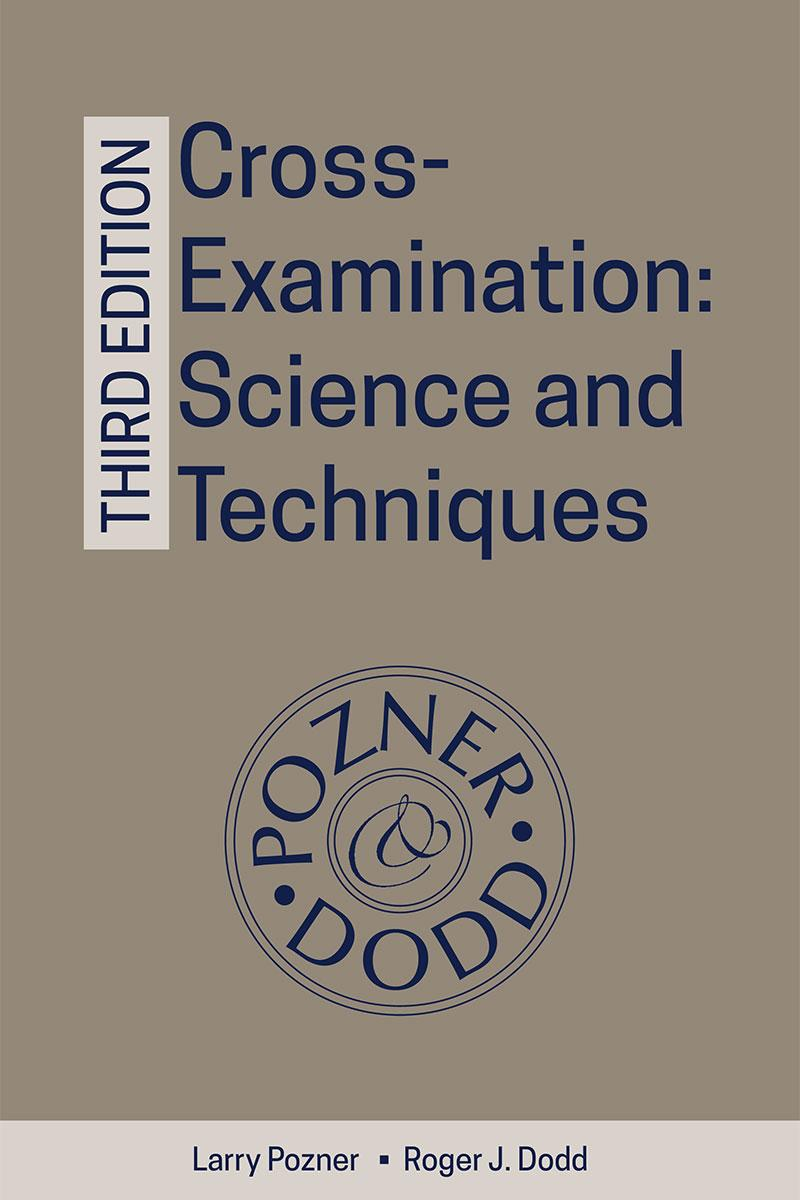 Cross-Examination: Science and Techniques, Third Edition
