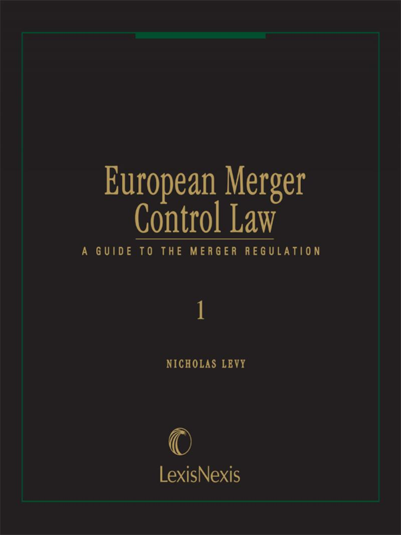 European Merger Control Law:  A Guide to the Merger Regulation