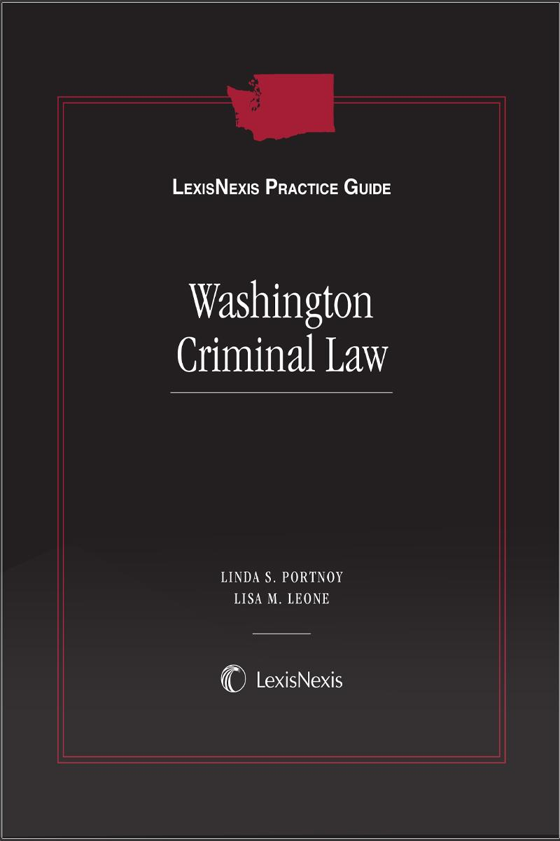 LexisNexis® Practice Guide: Washington Criminal Law