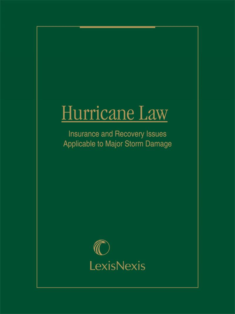 Hurricane Law: Insurance and Recovery Issues Applicable to Major Storm Damage