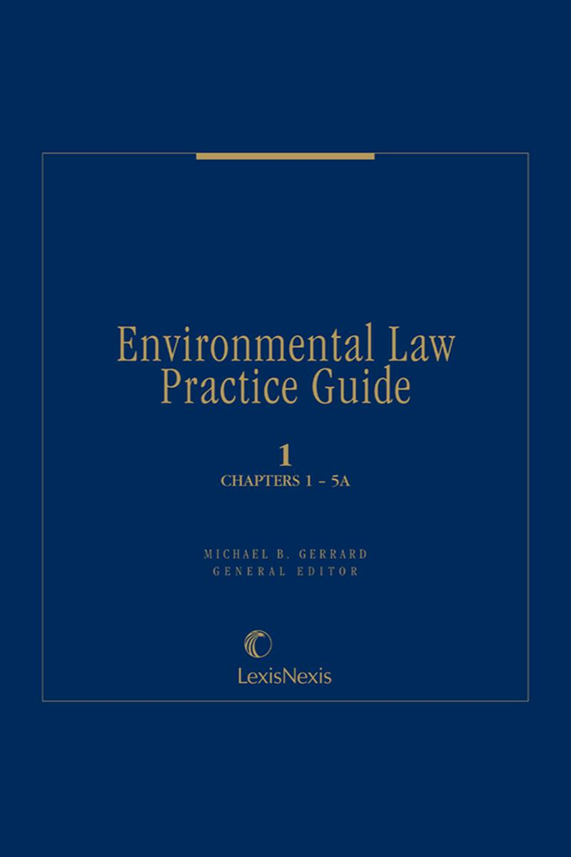 Environmental Law Practice Guide: State and Federal Law