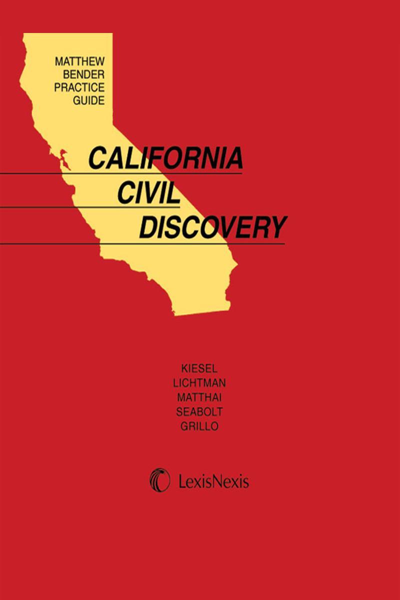 Matthew Bender Practice Guide California Civil Discovery