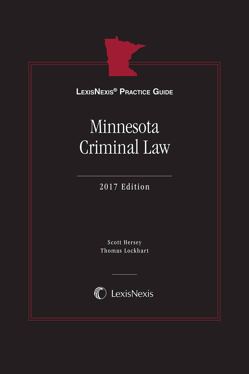 LexisNexis Practice Guide: Minnesota Criminal Law